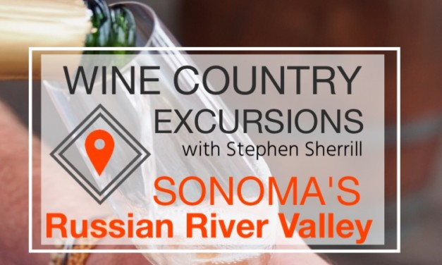 Stephen Sherrill's Wine Country Excursions: Sonoma's Russian River Valley