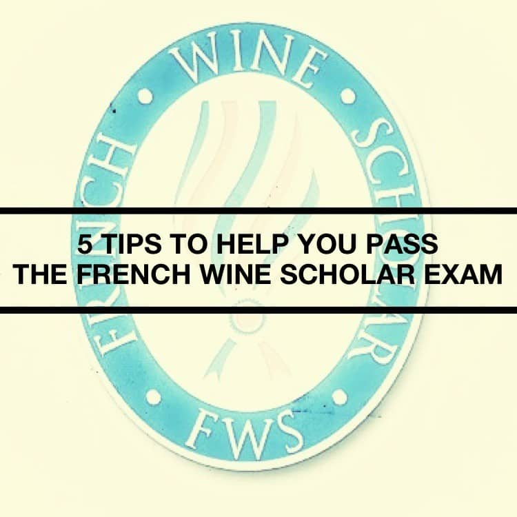 5 Study Tips To Help You Pass The French Wine Scholar Exam