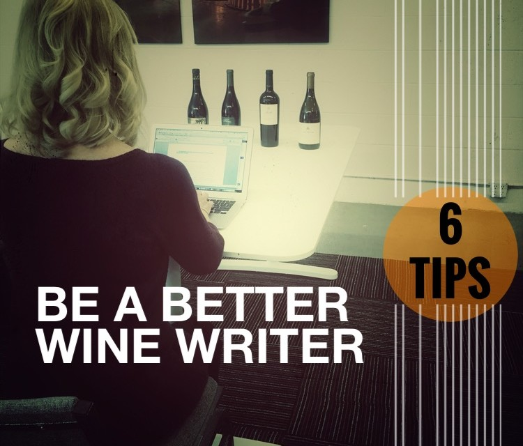 6 Tips: How To Be a Better Wine Writer