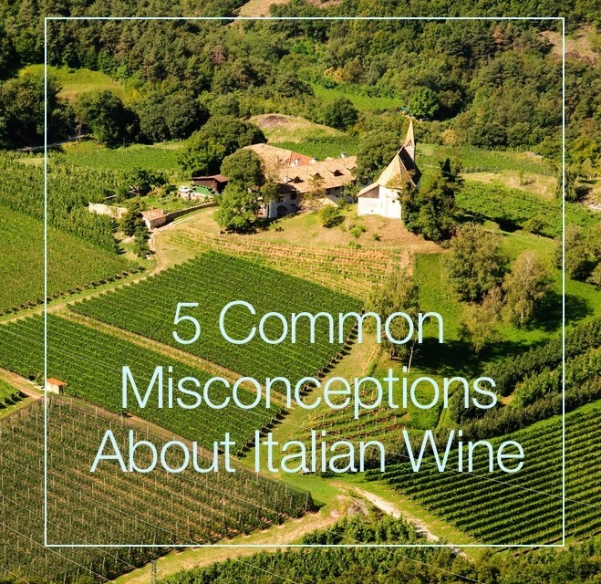 5 Common Misconceptions About Italian Wine
