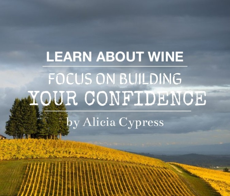 To Learn About Wine, Focus On Building Your Confidence