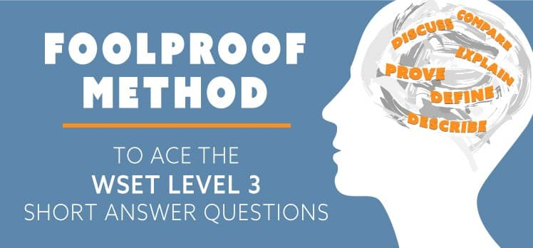 FOOLPROOF METHOD TO ACE THE WSET LEVEL 3 SHORT-ANSWER QUESTIONS