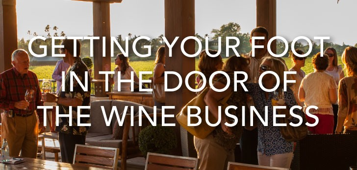 Some Experience Required: Getting a foot in the door in the wine business