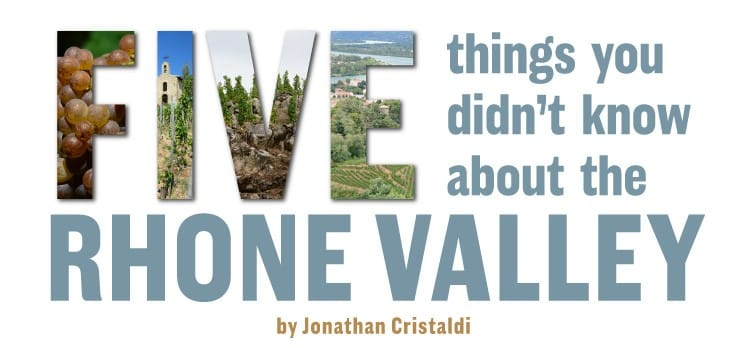 Five Things You Didn't Know About Rhone Valley