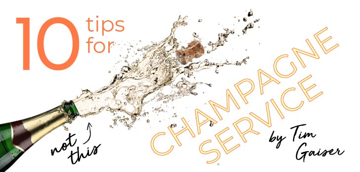 Tim Gaiser MS SommDay Series: 10 Tips for Champagne Service