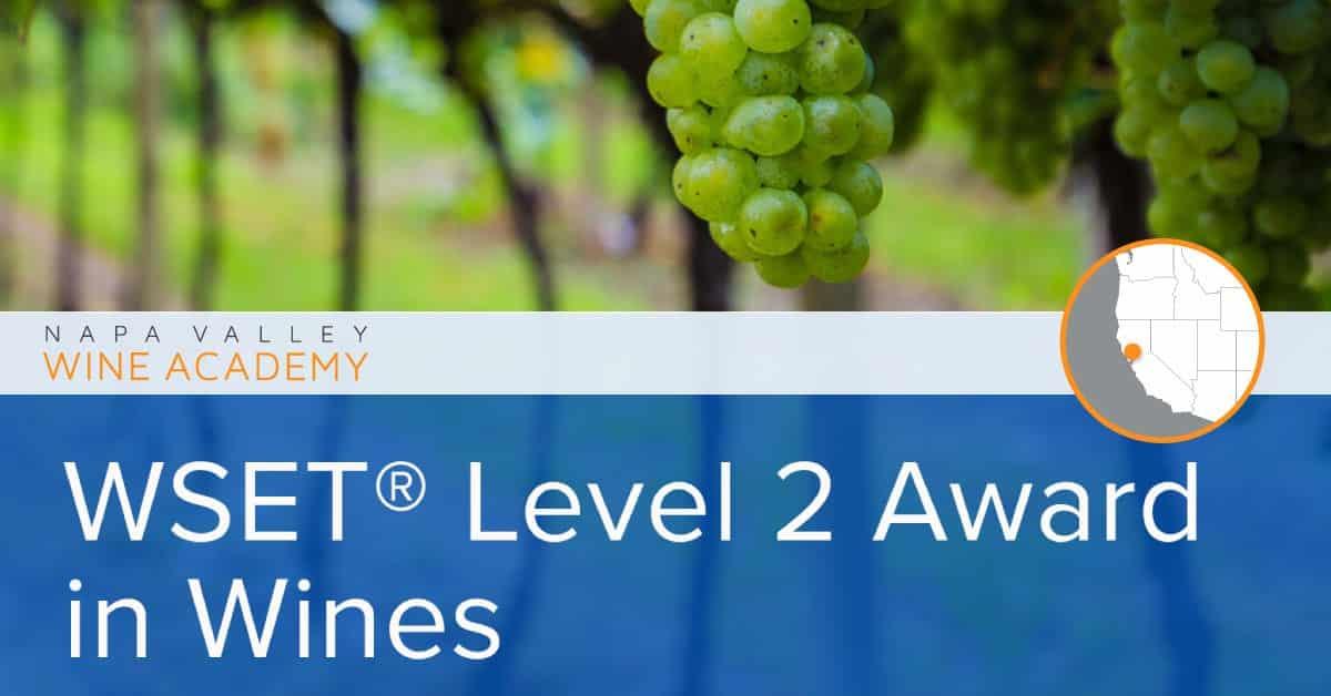 WSET Level 2 | Napa, California